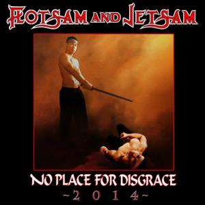 FLOTSAM AND JETSAM - No Place for Disgrace 2014 - DIGI-CD