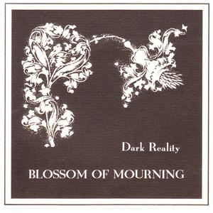 DARK REALITY - Blossom of Mourning - DIGI-CD
