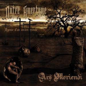 NOTRE AMERTUME / ARS MORIENDI - Agonie d'un ancien monde - CD